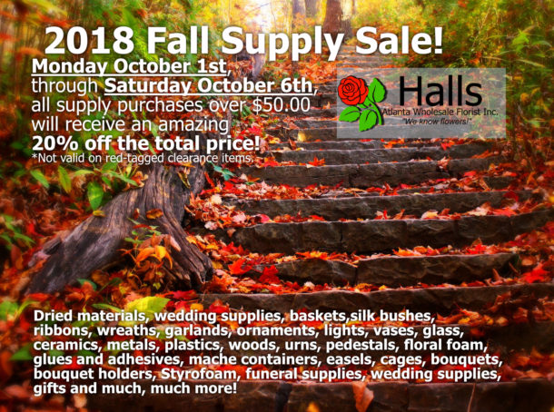 Halls atlanta wholesale florist fall fling is in full swing get in here and grab your 20 off all supply items mightylinksfo